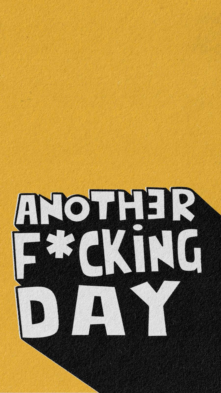Another Freaking Day iPhone Wallpaper