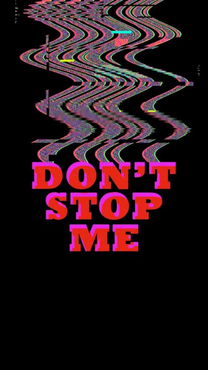 Dont Stop Me iPhone Wallpaper