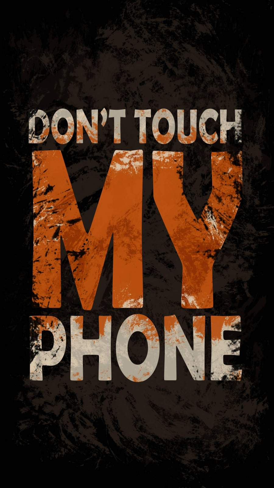 Dont Touch My Phone iPhone Wallpaper 1