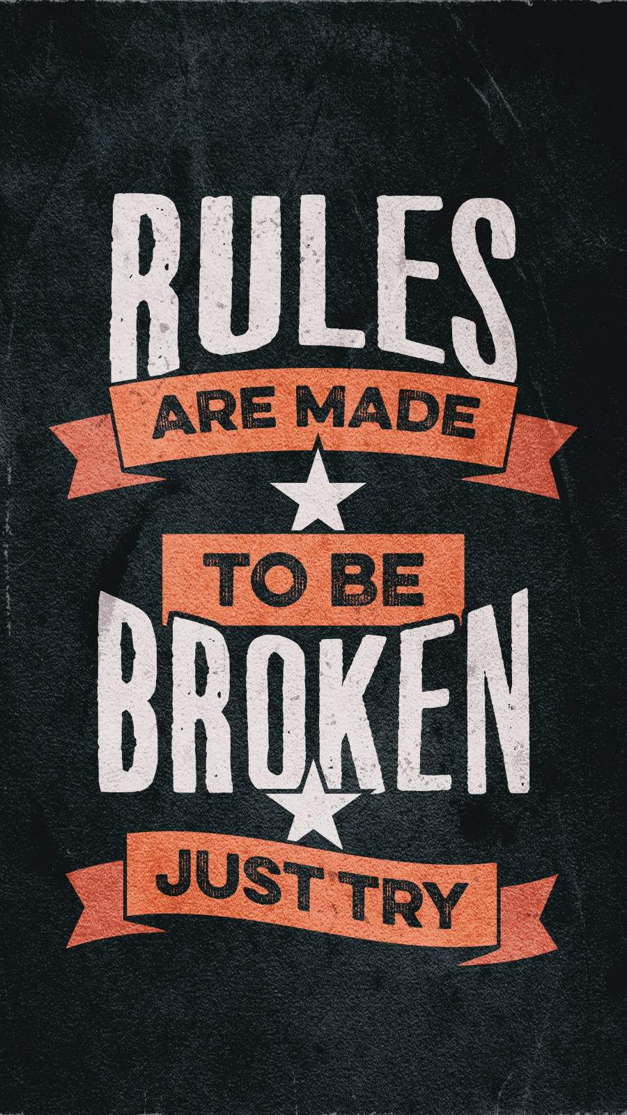 Rules are made to be Broken iPhone Wallpaper